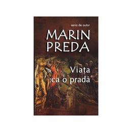Viata ca o prada ed.2016 - Marin Preda, editura Cartex
