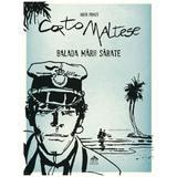 Corto Maltese. Balada marii sarate - Hugo Pratt, editura Cartea Copiilor