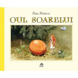 Oul soarelui - Elsa Beskow, editura Cartea Copiilor