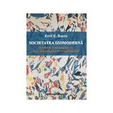 Societatea Izomoderna - Emil E. Suciu, editura Institutul European