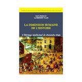La dimension humaine de l histoire - Laurentiu Vlad, editura Institutul European