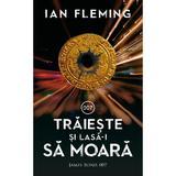 Traieste si lasa-i sa moara - Ian Fleming, editura Rao