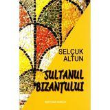 Sultanul Bizantului - Selcuk Altun, editura Vivaldi