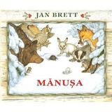 Manusa - Jan Brett, editura Grupul Editorial Art