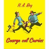 George cel Curios - H.A. Rey, editura Grupul Editorial Art