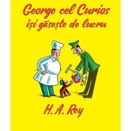 George cel Curios isi gaseste de lucru - H.A. Rey, editura Grupul Editorial Art