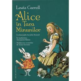 Alice in Tara Minunilor - Lewis Carroll, editura Humanitas