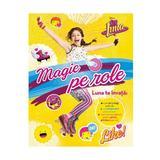 Disney Soy Luna - Magie pe role, editura Litera