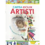 Cartea micilor artisti - Roxana Geanta, editura All