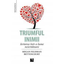 Triumful inimii - Megan Feldman Bettencourt, editura Niculescu