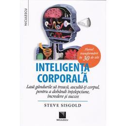 Inteligenta corporala - Steve Sisgold, editura Niculescu