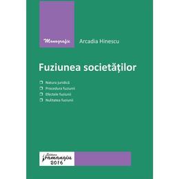 Fuziunea societatilor - Arcadia Hinescu, editura Hamangiu