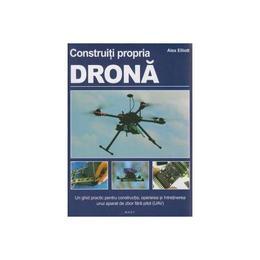 Construiti propria Drona - Alex Elliott, editura Mast
