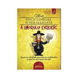 Minienciclopedia super-hazoasa a umorului evreiesc, editura Ganesha