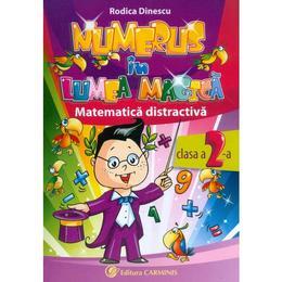 Numerus in lumea magica. Matematica distractiva Cls 2 - Rodica Dinescu, editura Carminis