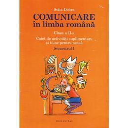 Comunicare in limba romana cls 2 caiet sem.1 - Sofia Dobra, editura Humanitas
