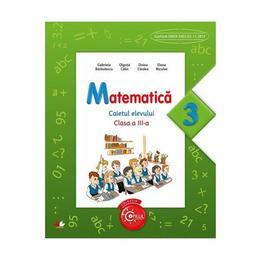 Matematica cls 3 caietul elevului - Gabriela Barbulescu, Olguta Calin, editura Litera