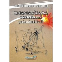 Memorator matematica - Clasele 1-4 - Gheorghe Adalbert Schneider, editura Hyperion
