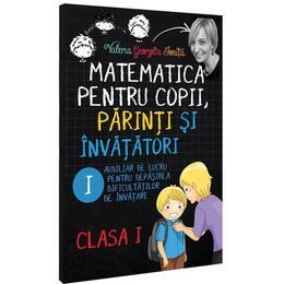 Matematica pentru copii, parinti si invatatori cls 1 Caietul I - Valeria Georgeta Ionita, editura Letras