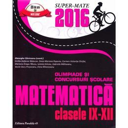Matematica cls 9-12 Olimpiade si concursuri Scolare ed.2016 - Gheorghe Cainiceanu, editura Paralela 45