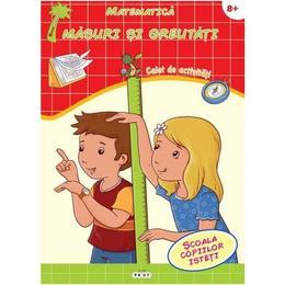 Matematica. Masuri si greutati 8 ani+ - Caiet de activitati, editura Prut