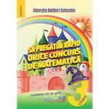 Sa pregatim rapid orice concurs de matematica - Clasa 3 - Gheorghe Adalbert Schneider, editura Hyperion