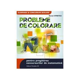 Probleme de colorare pentru pregatirea concursurilor de matematica - Daniel Stretcu, editura Paralela 45
