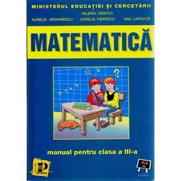 Matematica Cls 3 - Valeria Cristici, Aurelia Arghirescu, Aurelia Fierascu, editura Petrion