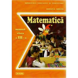 Manual matematica clasa 3 - Mihaela Singer, editura Sigma
