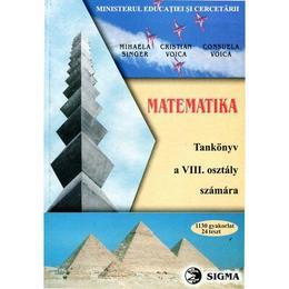 Matematica - Clasa 8 - Manual. Lb. maghiara - Mihaela Singer, Cristian Voica, Consuela Voica, editura Sigma