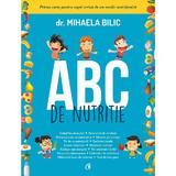 ABC de nutritie - Dr. Mihaela Bilic, editura Curtea Veche