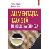 Alimentatia taoista in medicina chineza - Franco Bottalo, Annarita Aiuto, editura Polirom