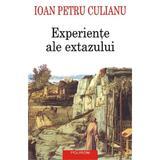 Experiente ale extazului - Ioan Petru Culianu, editura Polirom