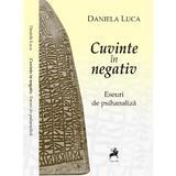Cuvinte in negativ - Daniela Luca, editura Tracus Arte