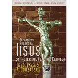 Iisus si Proiectul Asaltul cerului - Alexandru Bulandra, editura Paideia