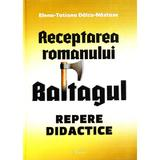 Receptarea romanului Baltagul: repere didactice - Elena-Tatiana Dalcu-Nastase, editura Rovimed