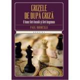 Crizele de dupa criza - Paul Dobrescu, editura Litera