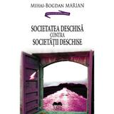 Societatea deschisa contra societatii deschise - Mihai-Bogdan Marian, editura Ideea Europeana