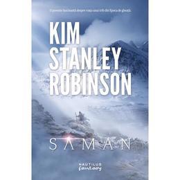 Saman - Kim Stanley Robinson, editura Nemira