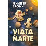 Viata pe Marte - Jennifer Brown, editura Nemira