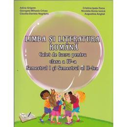 Romana - Clasa a 4-a. Sem.1 si Sem.2 - Caiet de lucru - Adina Grigore, editura Ars Libri