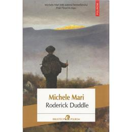 Roderick Duddle - Michele Mari, editura Polirom