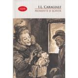 Momente si schite (Carte pentru toti. Vol. 2) - I.L. Caragiale, editura Litera