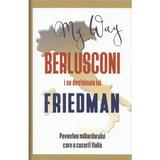 Berlusconi i se destainuie lui Friedman - Alan Friedman, editura Rao