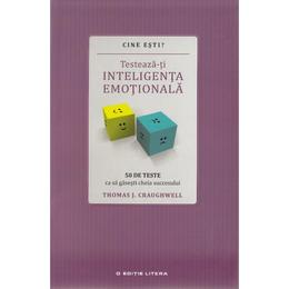 Cine esti? Testeaza-ti inteligenta emotionala - Thomas J. Craughwell, editura Litera