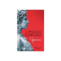 Spioana - Paulo Coelho, editura Humanitas