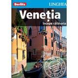 Venetia. Incepe calatoria - Berlitz, editura Linghea