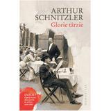 Glorie tarzie - Arthur Schnitzler, editura Humanitas