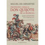 Ingeniosul hidalg Don Quijote de la Mancha - Miguel de Cervantes, editura Humanitas