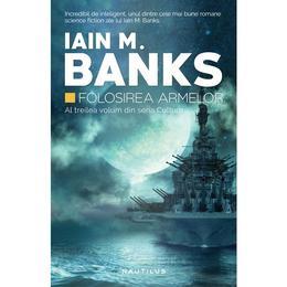 Folosirea armelor - Iain M. Banks, editura Nemira